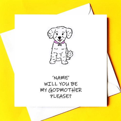 Will you be my Godmother (doggy)