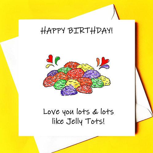 Happy Birthday Jelly Tots!