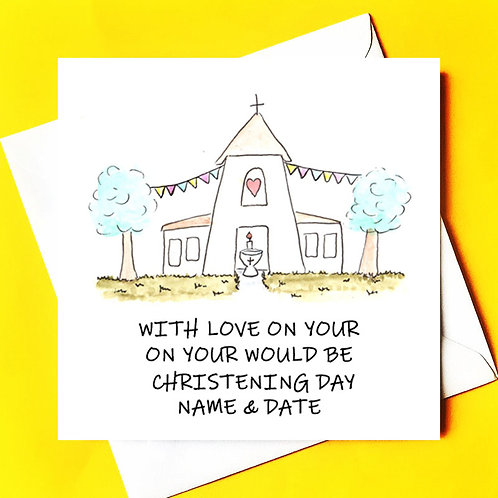 With Love on your WOULD BE Christening Day (Church)