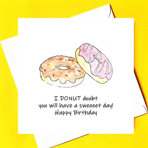 Donut doubt you will have  a sweet birthday