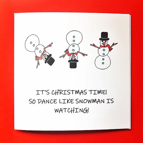 DANCE LIKE SNOWMAN IS WATCHING!