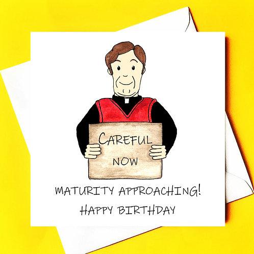 Maturity Approaching....careful now!