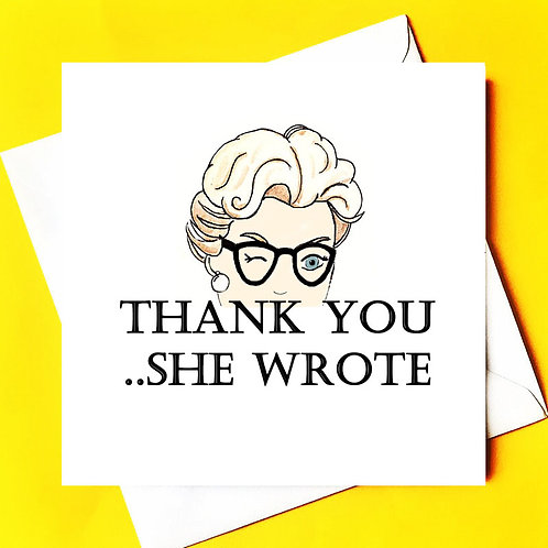 THANK YOU...SHE WROTE!