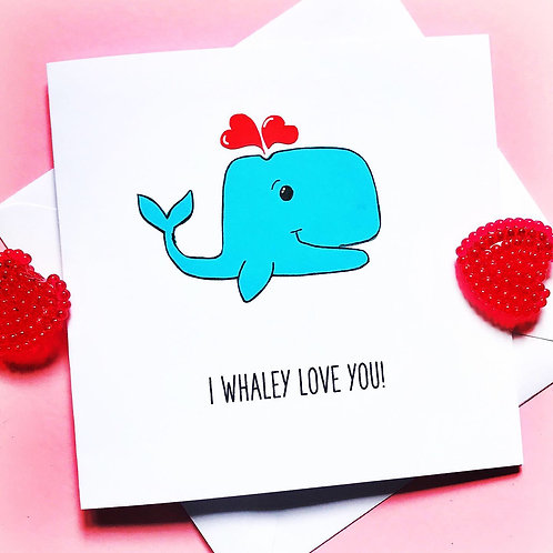 WHALEY LOVE YOU