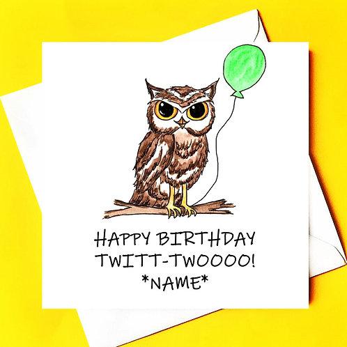 Owl Birthday Card (twit twoooo) (Wise One)