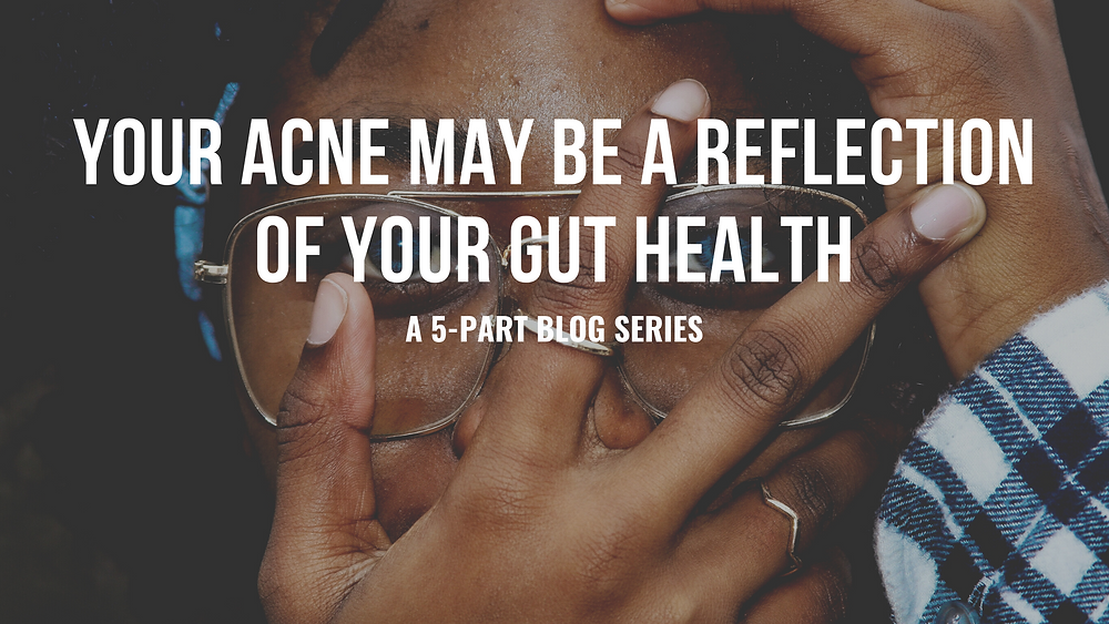 Your Acne May Be a Reflection of Your Gut Health - Inflammation and Oxidative Stress