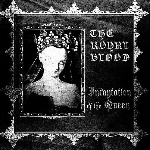 The Royal Blood (Por) - Incantation of the Queen 10''MLP