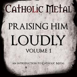 Praising Him Loudly: Volume 1