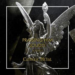 Praising Him Loudly: Volume 4