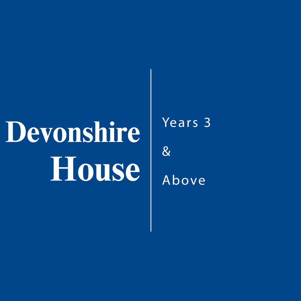 Devonshire House | Years 3 & Above