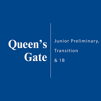 Queen's Gate | Junior Preliminary, Transition & 1B