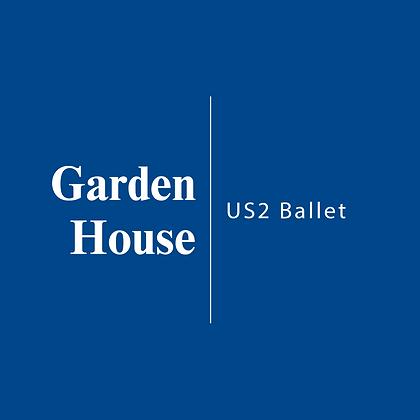 Garden House | US2 Ballet