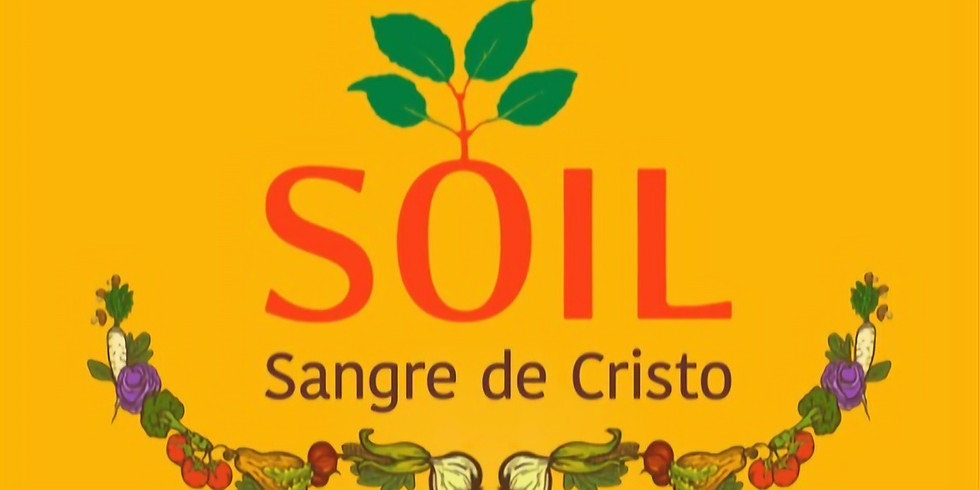 "SOIL Sangre de Cristo In-Person ""Celebration""! September 21st! 5-7pm"