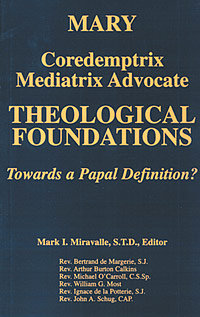 Mary Coredemptrix, Mediatrix, Advocate Vol. 1