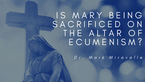 Is Mary Being Sacrificed on the Altar of Ecumenism?