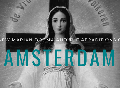 A New Marian Dogma and the Apparitions of Amsterdam