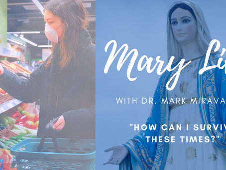 "MARY LIVE: ""How can I survive these times?"""