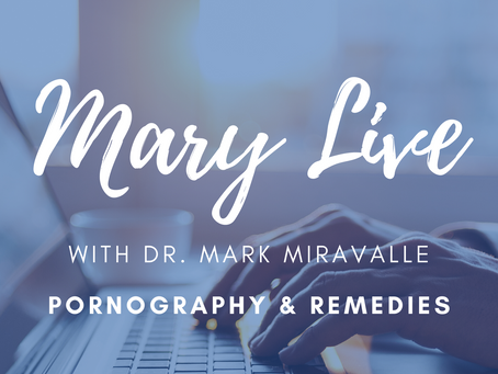 MARY LIVE: Pornography & Remedies