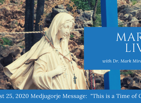 "August 25, 2020 Medjugorje Message: ""This is a Time of Grace"""