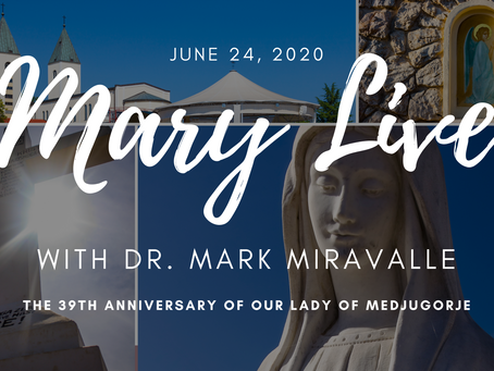 Mary Live - 39th Anniversary of the Medjugorje Apparitions
