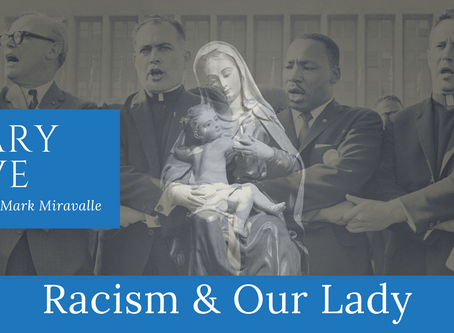 MARY LIVE: Racism & Our Lady