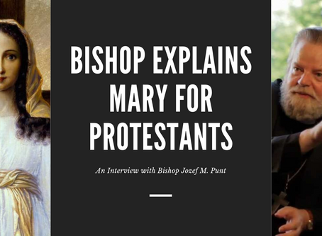 Bishop Explains Mary for Protestants