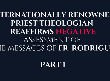 PART 1: Internationally Renowned Priest Theologian Reaffirms Negative Assessment of Fr. Rodrigue