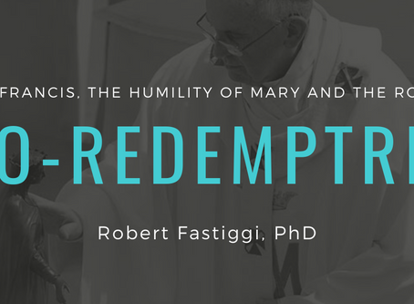 "Pope Francis, the Humility of Mary and the role of ""Co-Redemptrix"""