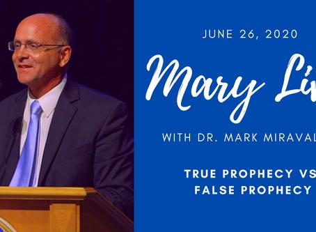 MARY LIVE: True Prophecy vs. False Prophecy