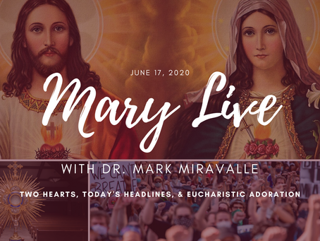 MARY LIVE: Two Hearts, Today's Headlines, and Eucharistic Adoration