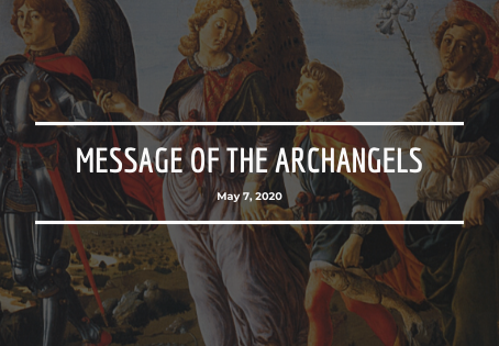 Message of the Archangels - May 7, 2020