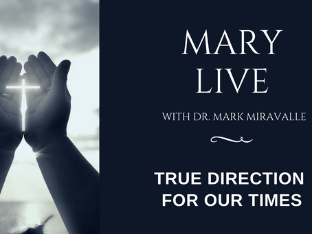 "MARY LIVE: ""True Direction for Our Times """