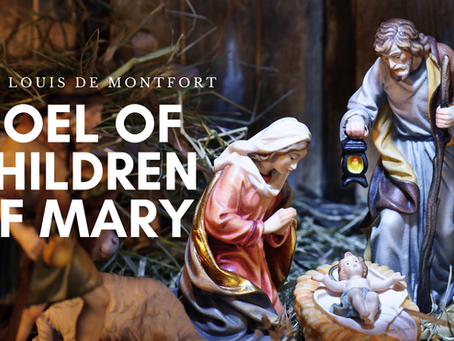 Noel of Children of Mary - Saint Louis de Montfort
