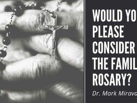 Would You Please Consider the Family Rosary?