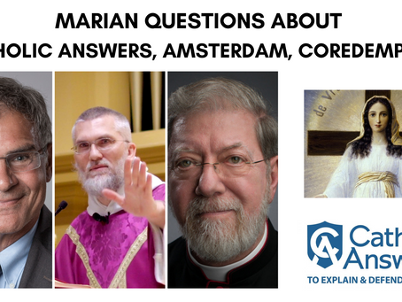 Marian Questions about Catholic Answers, Amsterdam, Coredemption