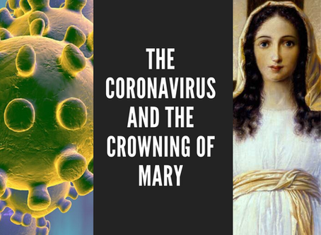 The Coronavirus and the Crowning of Mary