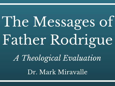 The Messages of Father Rodrigue: A Theological Evaluation