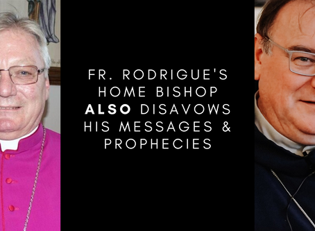 Fr. Rodrigue's Home Bishop Also Disavows His Messages & Prophecies