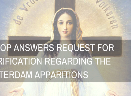Bishop Answers Request for Clarification Regarding the Amsterdam Apparitions