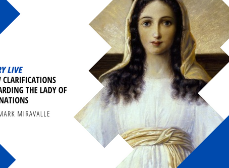 MARY LIVE: New Clarifications Regarding the Lady of All Nations