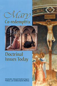 Mary Co-redemptrix: Doctrinal Issues Today