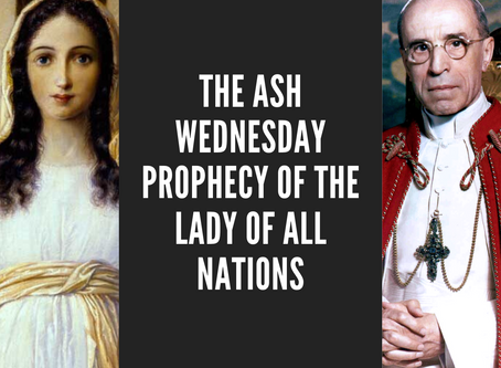 The Ash Wednesday Prophecy of the Lady of All Nations