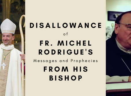 Disallowance of Fr. Michel's Rodrigue's Messages and Prophecies From His Bishop