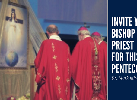 Invite Your Bishop and Priest for this Pentecost...