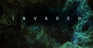 INVADED-Title still 5.png