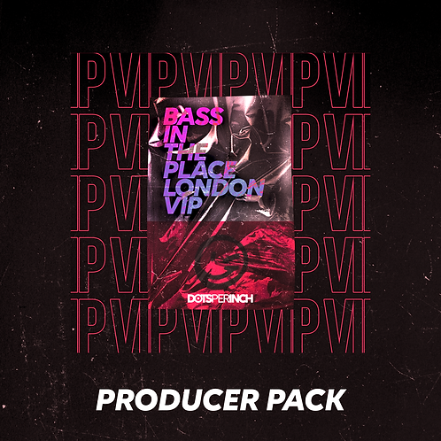 Bass In The Place London VIP Producer Pack