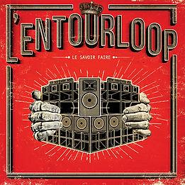 L'Entourloop nouvel album Le Savoir Faire