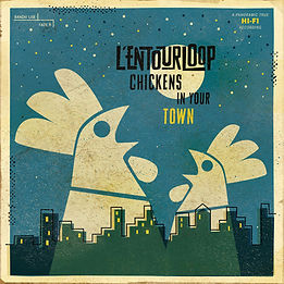 L'Entourloop album chickens in your town disponible