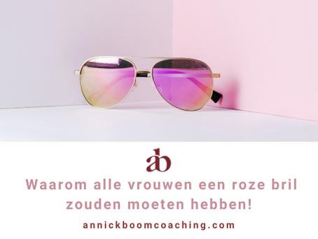 Waarom alle vrouwen een roze bril zouden moeten hebben?