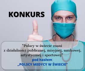"""""""Polscy medycy w świecie"""" - konkurs do 10.04.2021r."""